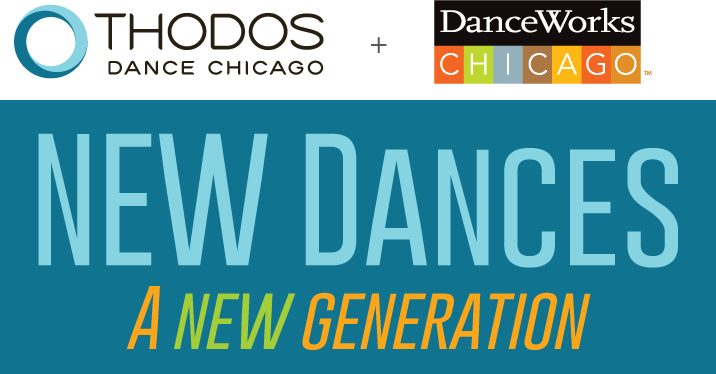 NEW Dances A New Generation - A joint project by Thodos Dance Chicago and DanceWorks Chicago