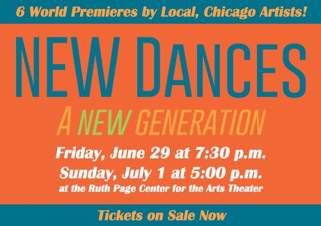 NEW Dances 2018, a new generation. 6 world premieres by local, Chicago artists, Friday June 29 and Sunday July 1 at the Ruth Page Center for the Arts Theater. Tickets on sale now.
